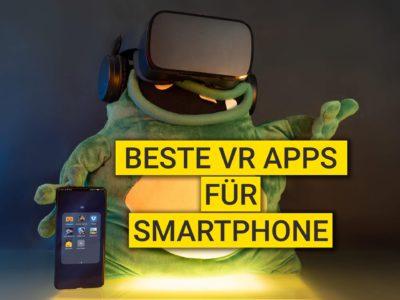 Beste VR Apps für Smartphone