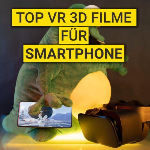 Top VR 3D Filme für Smartphones