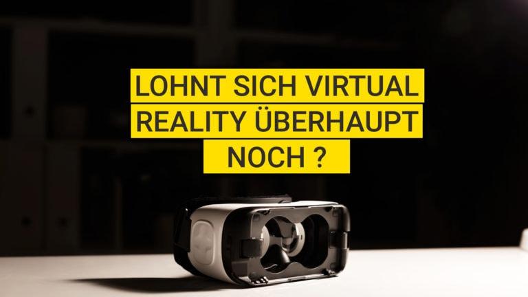 Lohnt-sich-virtual-reality-überhaupt-noch